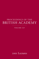 Proceedings of the British Academy, Volume 1172001 Lectures