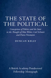 The State of the PoliticalConceptions of Politics and the State in the Thought of Max Weber, Carl Schmitt, and Franz Neumann