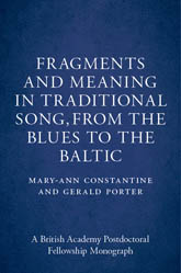 Fragments and Meaning in Traditional Song: From the Blues to the Baltic