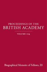 Proceedings of the British Academy, Volume 124. Biographical Memoirs of Fellows, III