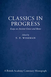 Classics in Progress: Essays on Ancient Greece and Rome