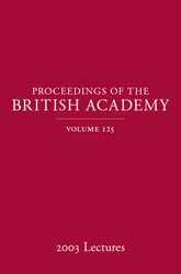 Proceedings of the British Academy Volume 125, 2003 Lectures
