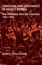 Genocide and Resistance in Hitler's BosniaThe Partisans and the Chetniks, 1941–1943