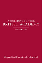 Proceedings of the British Academy, Volume 150 Biographical Memoirs of Fellows, VI