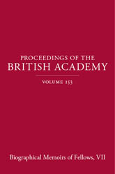 Proceedings of the British Academy, Volume 153 Biographical Memoirs of Fellows, VII