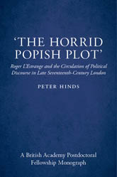 'The Horrid Popish Plot'Roger L'Estrange and the Circulation of Political Discourse in Late Seventeenth-Century London