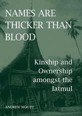 Names are Thicker than BloodKinship and Ownership amongst the Iatmul