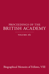 Proceedings of the British Academy, Volume 161, Biographical Memoirs of Fellows, VIII
