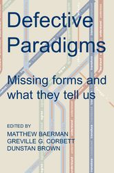 Defective Paradigms: Missing Forms and What They Tell Us