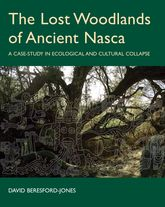 The Lost Woodlands of Ancient NascaA Case-study in Ecological and Cultural Collapse