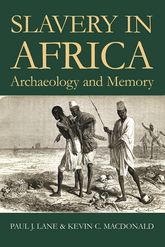 Slavery in AfricaArchaeology and Memory