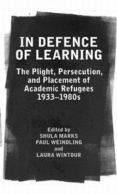 In Defence of Learning: The Plight, Persecution, and Placement of Academic Refugees, 1933-1980s
