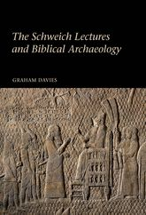 The Schweich Lectures and Biblical Archaeology