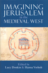 Imagining Jerusalem in the Medieval West