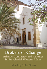 Brokers of Change: Atlantic Commerce and Cultures in Pre-Colonial Western Africa