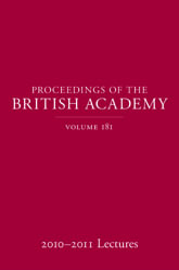Proceedings of the British Academy Volume 181, 2010-2011 Lectures$
