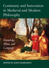Continuity and Innovation in Medieval and Modern Philosophy: Knowledge, Mind and Language