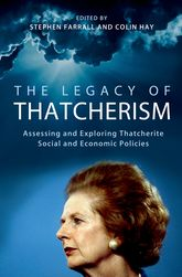 The Legacy of Thatcherism: Assessing and Exploring Thatcherite Social and Economic Policies