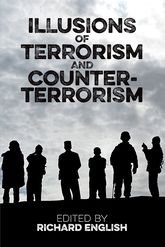 Illusions of Terrorism and Counter-Terrorism$