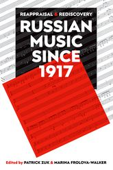 Russian Music since 1917Reappraisal and Rediscovery