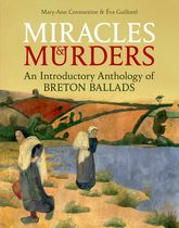 Miracles and MurdersAn Introductory Anthology of Breton Ballads